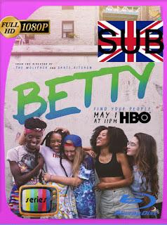 Betty (2020) HD Miniserie [05/06] [1080p] Subtitulado [Google Drive] Panchirulo