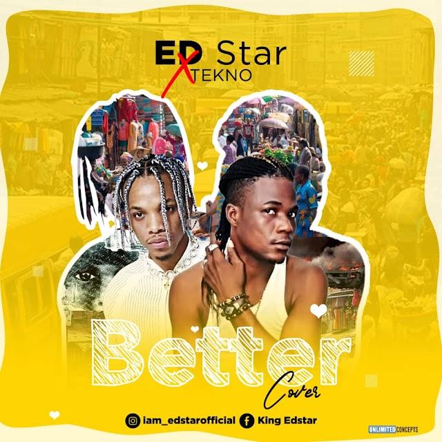 [BangHitz] MUSIC: Ed star ft Tekno - Better ( cover )
