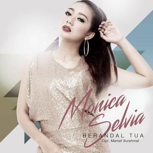Monica Selvia - Berandal Tua