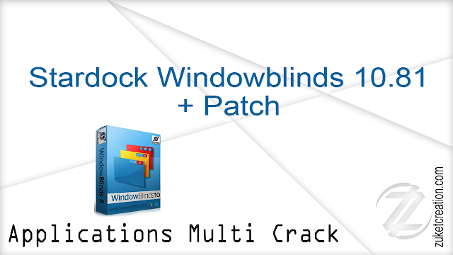 Stardock Windowblinds 10.81 + Patch   |   55 MB