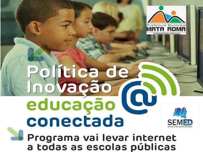 MATA ROMA É CONTEMPLADA COM SISTEMA DE INTERNET PARA ESCOLAS PÚBLICAS.