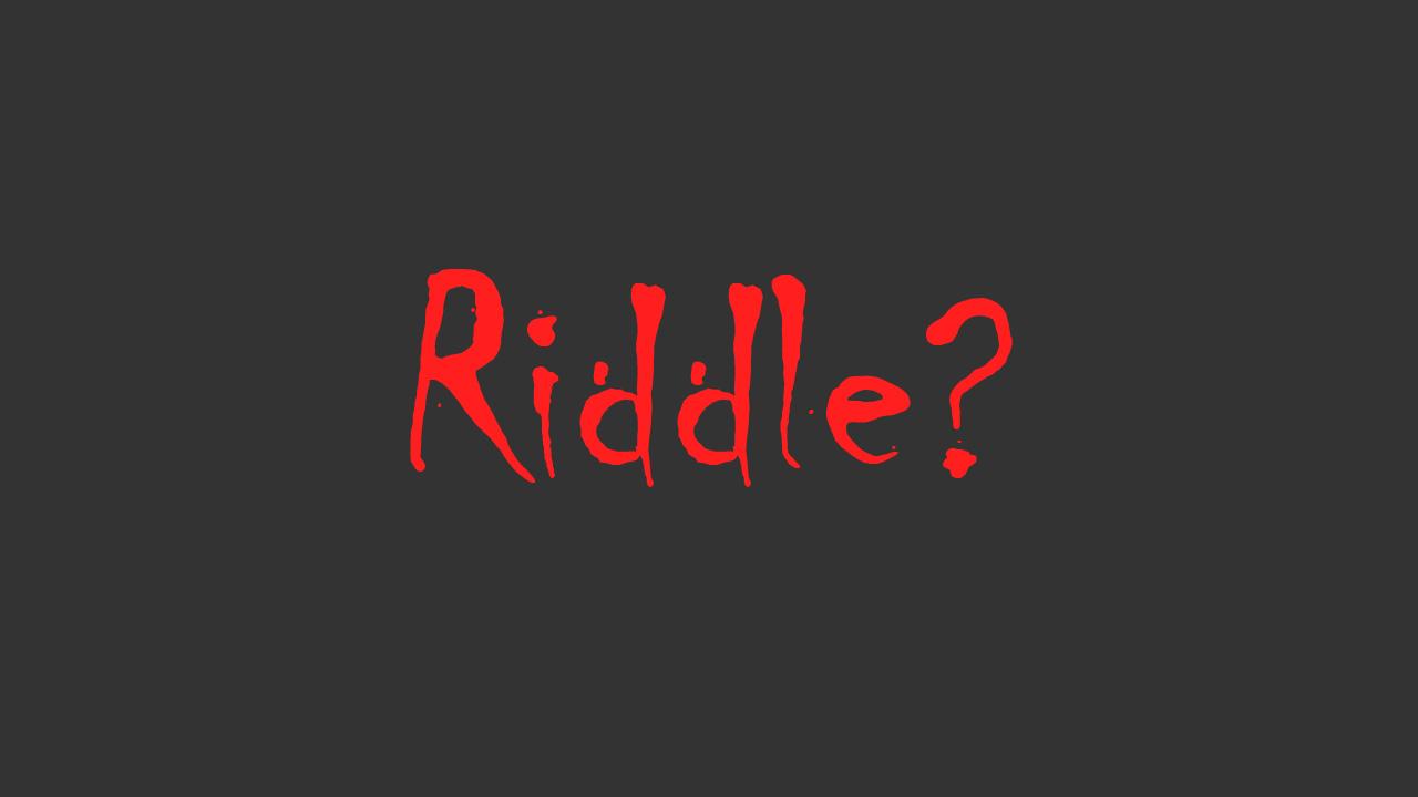 Riddle, creepypasta, cerita horor