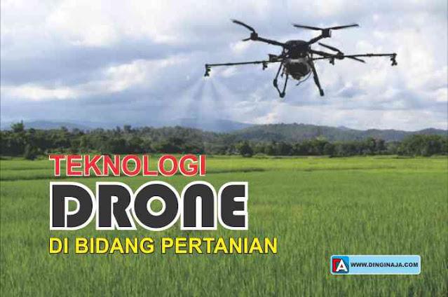 Perkembangan Teknologi Drone di Bidang Pertanian