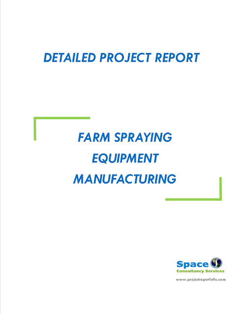 Project Report on Farm Spraying Equipment Manufacturing