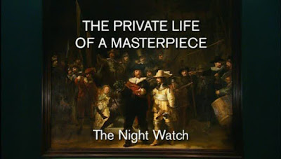 The Private Life of a Masterpiece - The Night Watch by Rembrandt