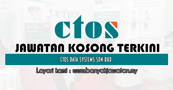 Jawatan Kosong 2020 di CTOS Data Systems Sdn Bhd