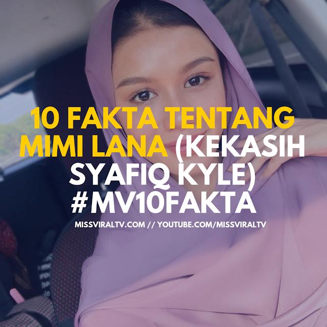 10 Fakta Tentang Mimi Lana (Kekasih Syafiq Kyle) #MV10Fakta