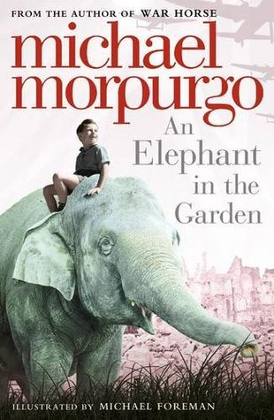 the children 39 s war an elephant in the garden by michael morpurgo illustrated by michael foreman
