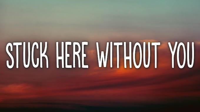 Yaeow - Stuck Here Without You (Lyrics)