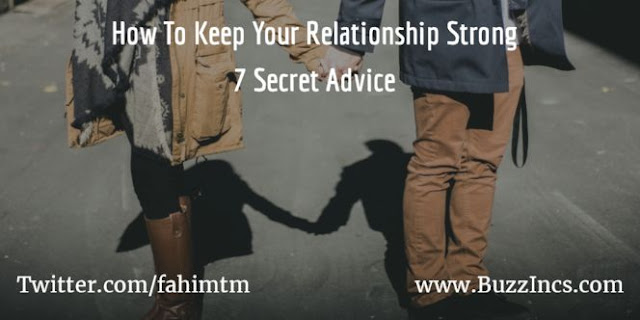 How To Keep Your Relationship Strong: 7 Secret Advice