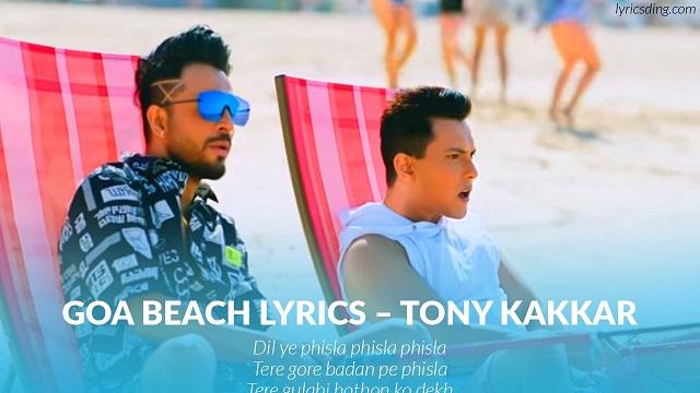 GOA BEACH lyrics in Hindi and English- Tony Kakkar & Neha Kakkar