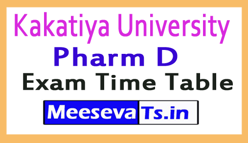 Kakatiya University Pharm D Exam Time Table