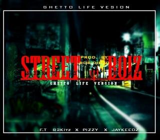 [Music] :Pizzy ft Jaykeed x R2kitz (Tha Raplord) - Street Boiz