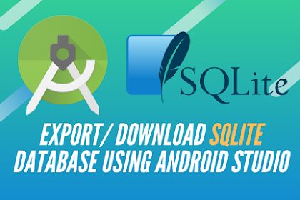 Export/Download SQLite (.db) database of any app using Android Studio