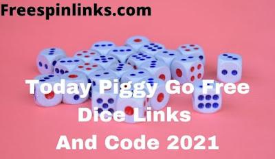 Today Piggy Go Free Dice Links