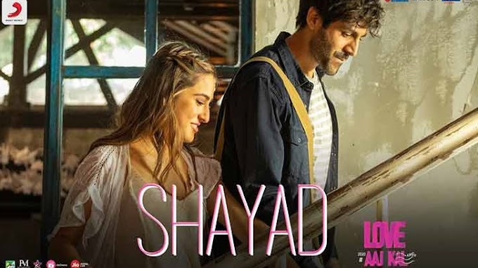 Shayad Song Lyrics in Hindi - Love Aaj Kal- Arijit Singh