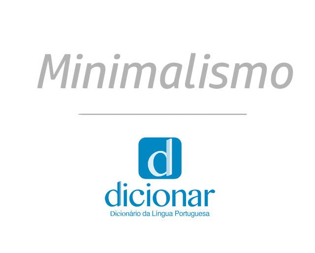 Significado de Minimalismo