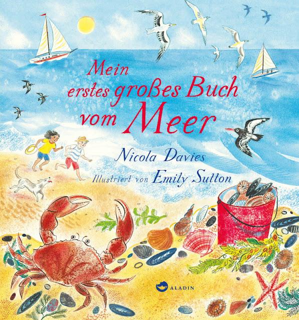 """Heute ein Buch! Kinderbücher über die Schönheit und Schutzbedürftigkeit der Meere. """"Mein erstes großes Buch vom Meer"""" ist kein Sachbuch, sondern zeigt, wie schön das Leben an der Küste sein kann."""