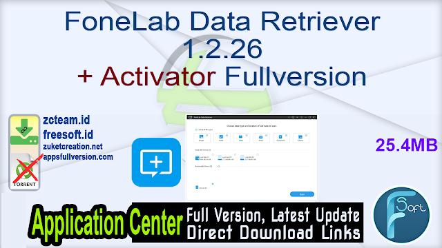 FoneLab Data Retriever 1.2.26 + Activator Fullversion