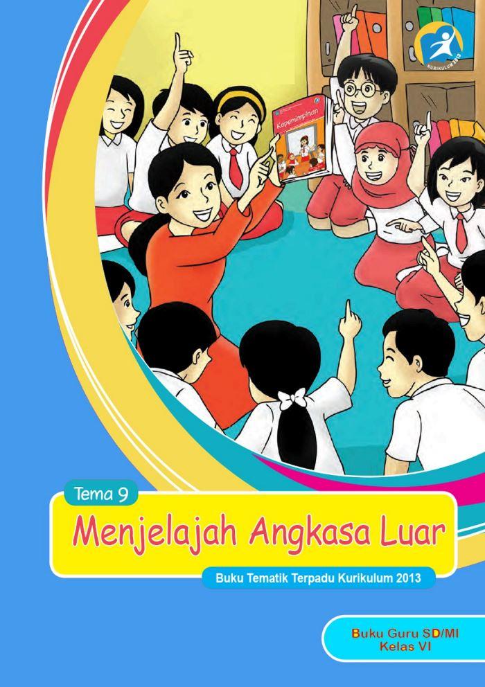 Buku Guru Tematik SD Kelas VI Tema 9 Menjelajah Angkasa Luar