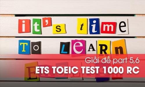 Giải đề Part 5, 6 sách ETS Toeic Test 1000 RC bản 10 Tests