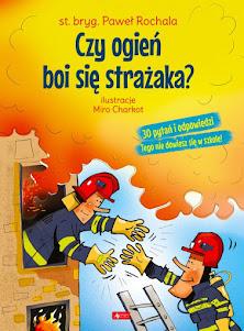 """""""Czy ogień boi się strażaka?"""" oraz """"Ile waży astronauta?"""""""