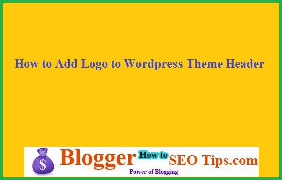 Add Custtom Logo, Wordpress Theme Header