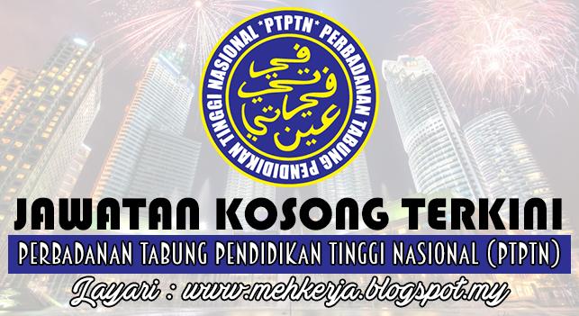 Jawatan Kosong Terkini 2016 di Perbadanan Tabung Pendidikan Tinggi Nasional (PTPTN)