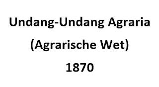 Undang-Undang Agraria (Agrarische Wet) 1870