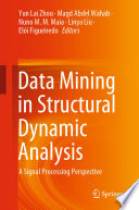 Data Mining in Structural Dynamic Analysis: A Signal Processing Perspective 2019