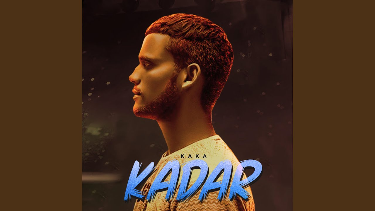 Kadar Lyrics Kaka