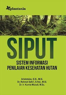 SIPUT; SISTEM INFORMASI PENILAIAN KESEHATAN HUTAN
