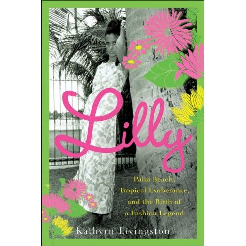 06e0f32696a99f Lilly Pulitzer has a book coming out in July – Lilly: Palm Beach, Tropical  Exuberance, and a Birth of a Fashion Legend. It looks like it'll be a great  read…