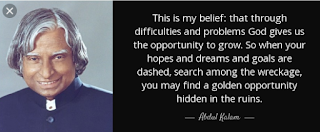 """This is my belief that through difficulties and problems God gives us the opportunity to grow. So when your hopes and dreams and goals are dashed, search among the wreckage, you may find a golden opportunity hidden in the ruins."""