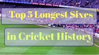 Top 5 Longest sixs in Cricket History - क्रिकेट के इतिहास के 5 सबसे लंबे सिक्स