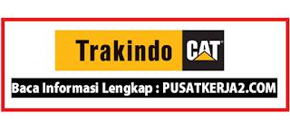 Loker SMA SMK D3 S1 Trakindo CAT Februari 2020