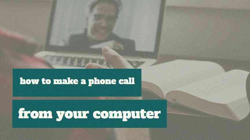 how to make a phone call from your computer