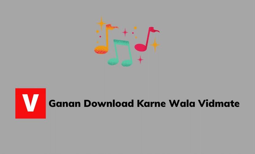 gana-download-karne-wala-vidmate