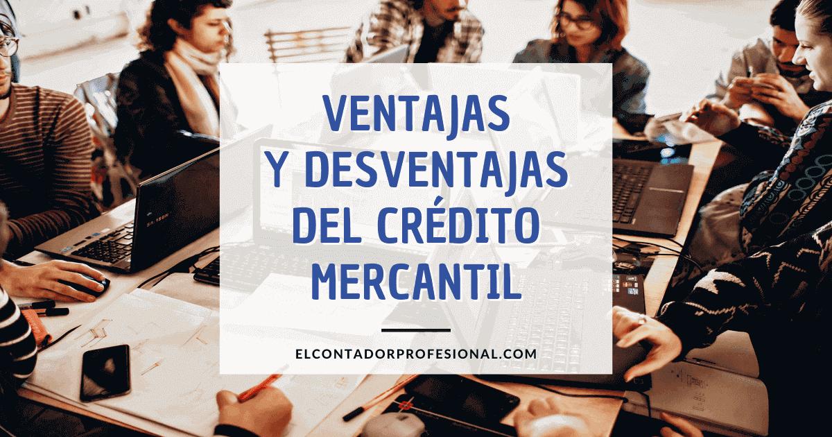 credito mercantil ventajas y desventajas