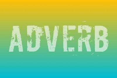 DBI | Penjelasan Adverb (Kata Keterangan) Paling Mudah Dipahami