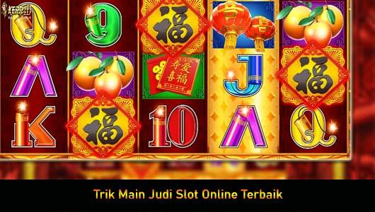 Trik Main Judi Slot Online Terbaik
