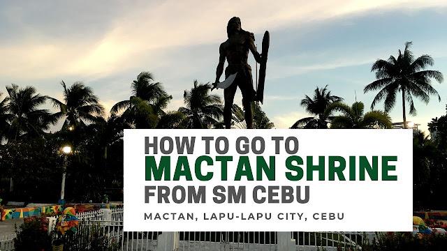 How to go to Mactan Shrine from SM Cebu