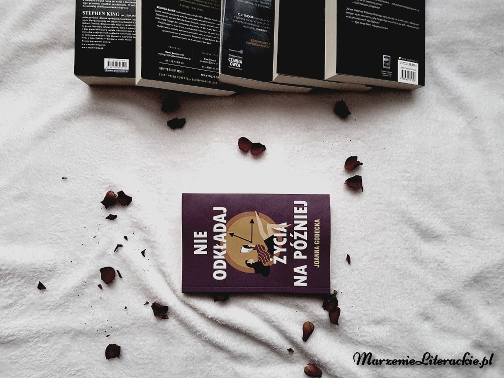 Joanna Godecka, Nie odkładaj życia na później, Recenzja, Marzenie Literackie