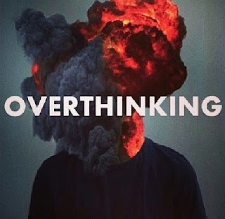 Overthinking, thinking