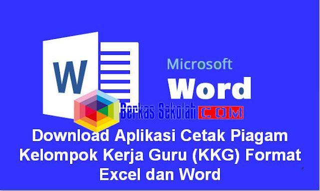 Aplikasi Cetak Piagam Kelompok Kerja Guru (KKG) Format Excel dan Word