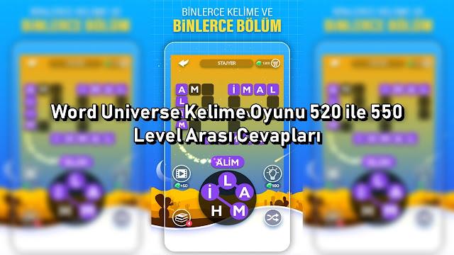 Word Universe Kelime Oyunu 520 ile 550 Level Arası Cevaplar