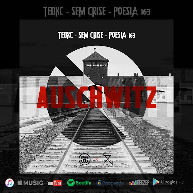 "Poesia163 x Tedxc x SemCrise lançam o clipe ""Auschwitz"""