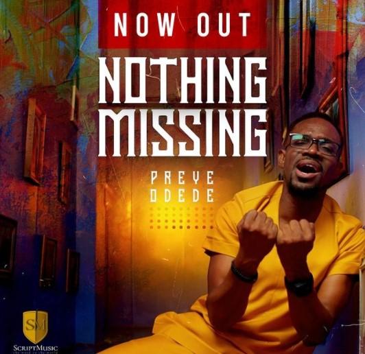 Audio + Video: Preye Odede – Nothing Missing