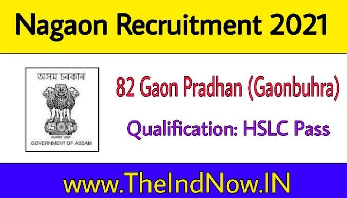 Nagaon Recruitment 2021 - Apply for 82 Gaon Pradhan Vacancy