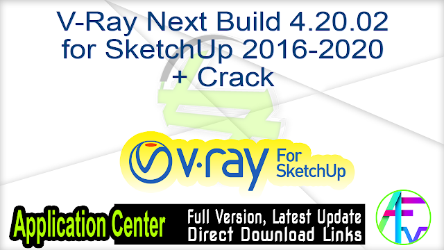 V-Ray Next Build 4.20.02 for SketchUp 2016-2020 + Crack